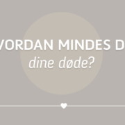 Blog om at mindes de døde